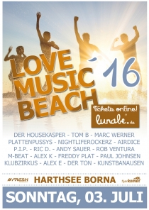 SO 03.07.16 : LOVE MUSIC BEACH 2016 @ Harthsee Neukirchen bei Borna