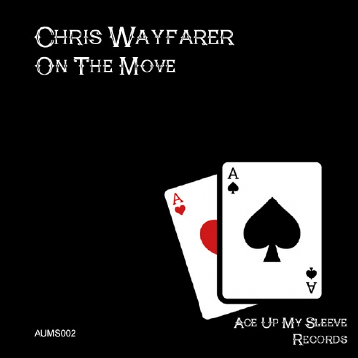 CHRIS WAYFARER - On The Move - Ace Up My Sleeve 002