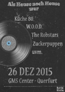 SA 26.12.15 : ALS HOUSE NOCH HOUSE WAR @ GMS CENTER QUERFURT