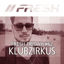 FRESH FRIDAY 62 - MIT KLUBZIRKUS