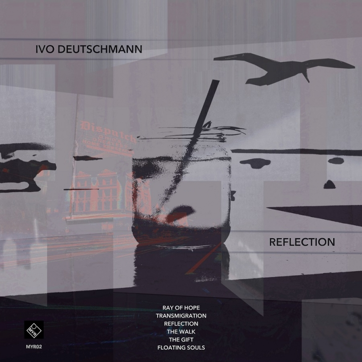 Ivo Deutschmann - Reflection-EP - MYR 002