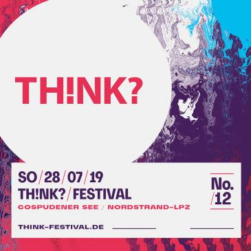 SO 28.07.19 : TH!NK? Festival