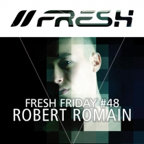 FRESH FRIDAY 48 - mit Robert Romain