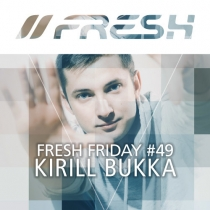 FRESH FRIDAY 49 - mit Kirill Bukka (o3.o7.15)