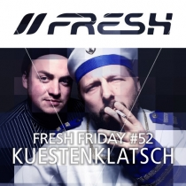 FRESH FRIDAY 52 - mit Kuestenklatsch (24.o7.15)